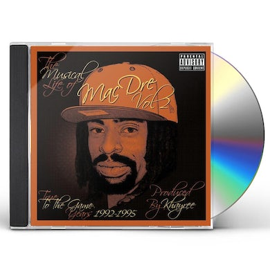 MUSICAL LIFE OF MAC DRE 2: TRUE TO THE GAME YEARS CD