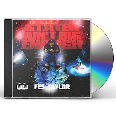 Fes Taylor STATEN AIN'T BIG ENOUGH CD