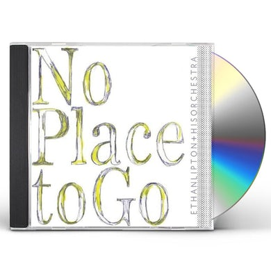 Ethan Lipton NO PLACE TO GO CD