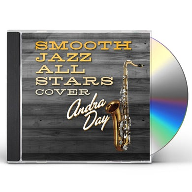 SMOOTH JAZZ ALL STARS COVER ANDRA DAY CD