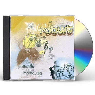 Robust POTHOLES IN OUR MOLECULES CD