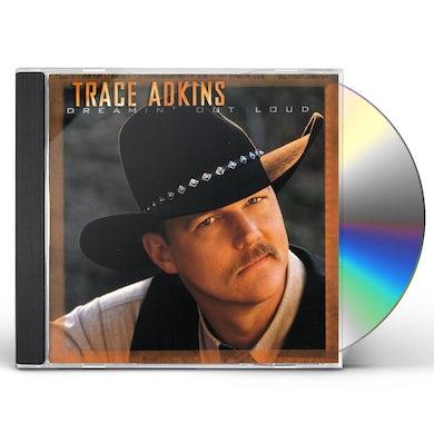 Trace Adkins DREAMIN OUT LOUD CD