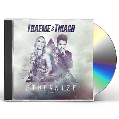Thaeme & Thiago ETHERNIZE CD