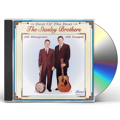 Stanley Brothers BEST OF THE BEST OF GOSPEL CD