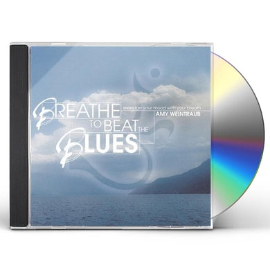 Amy Weintraub BREATHE TO BEAT THE BLUES CD