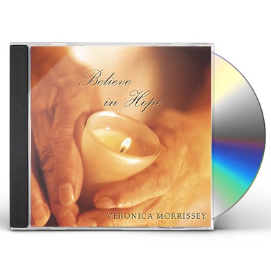 Veronica Morrissey BELIEVE IN HOPE CD