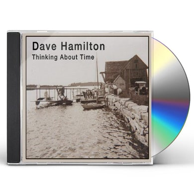 Dave Hamilton THINKING ABOUT TIME CD