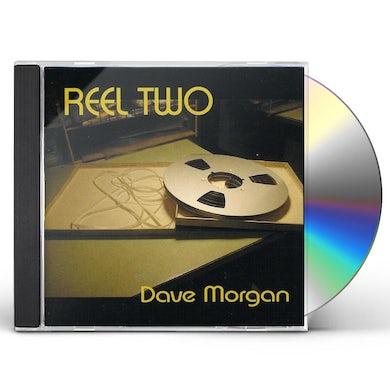Dave Morgan REEL TWO CD