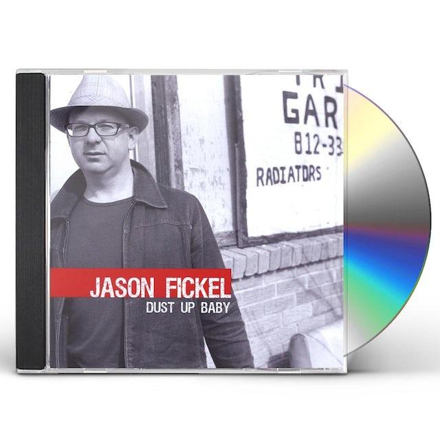 Jason Fickel DUST UP BABY CD