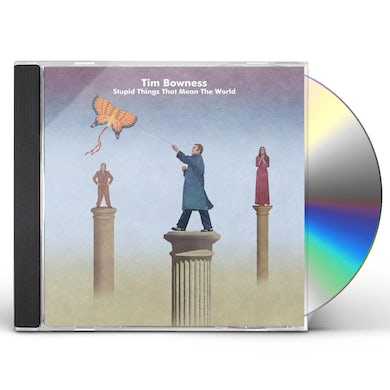 Tim Bowness STUPID THINGS THAT MEAN THE WORLD CD
