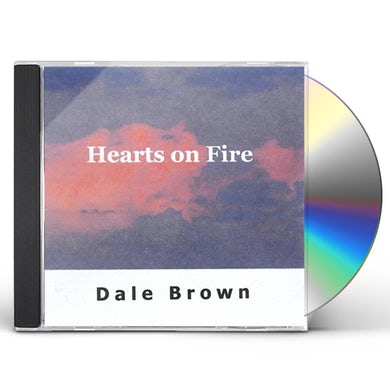 Dale Brown HEARTS ON FIRE CD