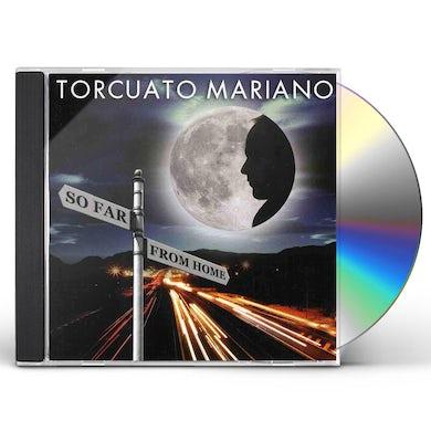 Torcuato Mariano SO FAR FROM HOME CD