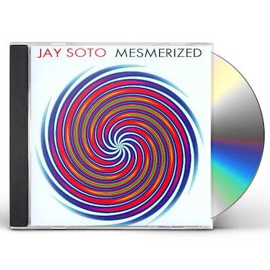 Jay Soto MESMERIZED CD