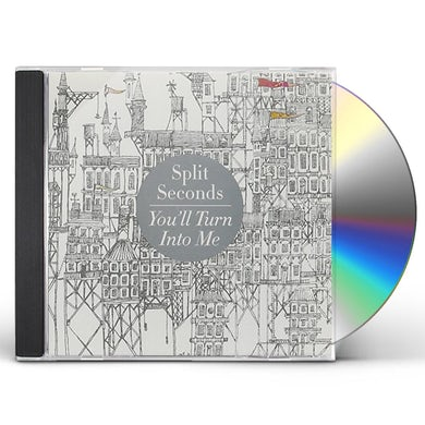 Split Seconds YOU'LL TURN INTO ME CD