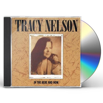 Tracy Nelson IN THE HERE & NOW CD