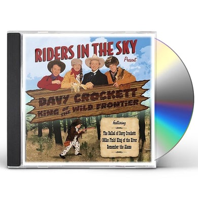 Riders In the Sky DAVY CROCKETT KING OF THE WILD FRONTIER CD