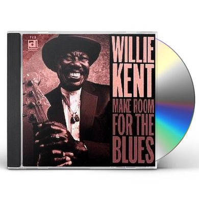 Willie Kent MAKE ROOM FOR THE BLUES CD