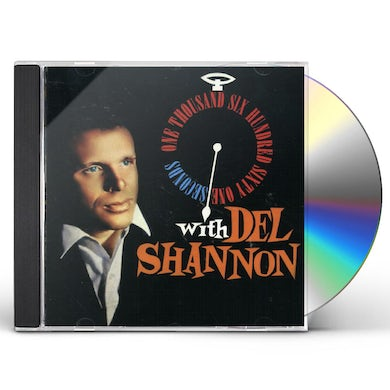 Del Shannon ONE THOUSAND SIX HUNDRED SIXTY ONE SECONDS CD