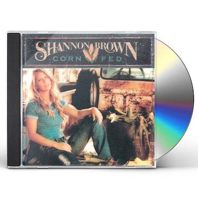Shannon Brown CORN FED CD