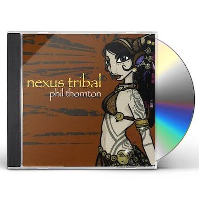 Phil Thornton NEXUS TRIBAL CD