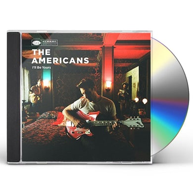 Americans I'LL BE YOURS CD