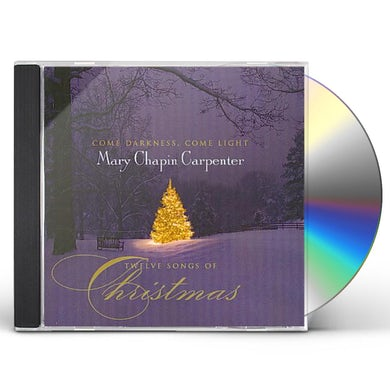Mary-Chapin Carpenter COME DARKNESS COME LIGHT: TWELVE SONGS CHRISTMAS CD