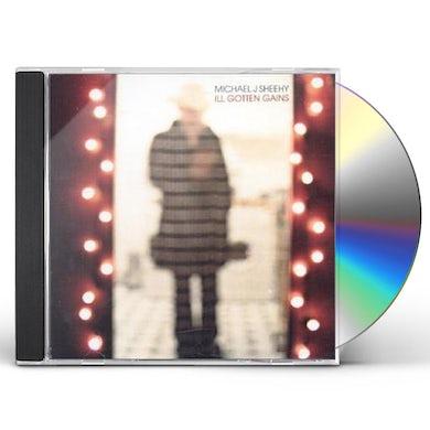 Michael J. Sheehy ILL GOTTEN GAINS CD