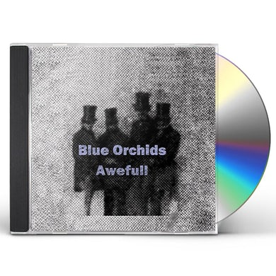 Blue Orchids AWEFULL CD