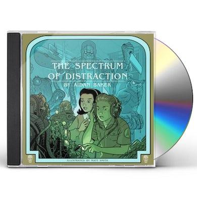 Aidan Baker SPECTRUM OF DISTRACTION CD