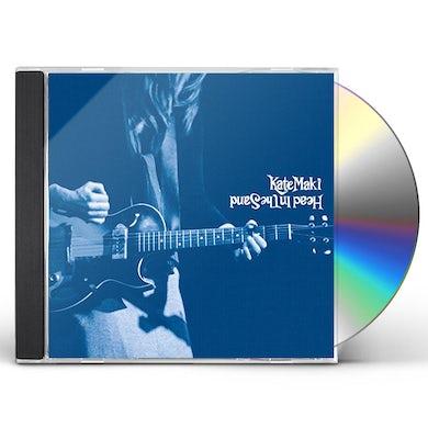 Kate Maki HEAD IN THE SAND CD