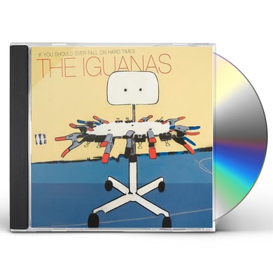 Iguanas IF YOU SHOULD EVER FALL ON HARD TIMES CD