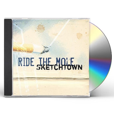 Ride The Mole SKETCHTOWN CD