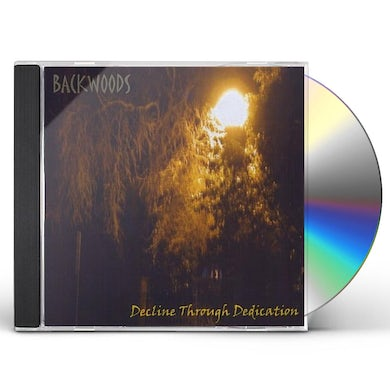 Backwoods DECLINE THROUGH DEDICATION CD