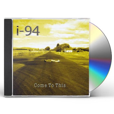 I-94 COME TO THIS CD