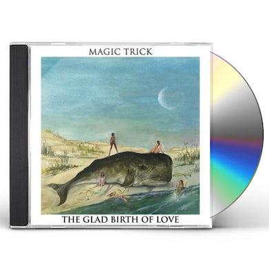 Magic Trick GLAD BIRTH OF LOVE CD