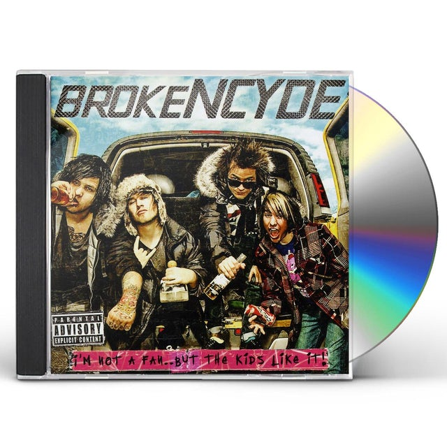 Brokencyde I'M NOT A FAN BUT THE KIDS LIKE IT CD