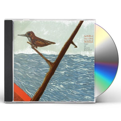 Warm In The Wake PORT OF QUICK RETURNS CD