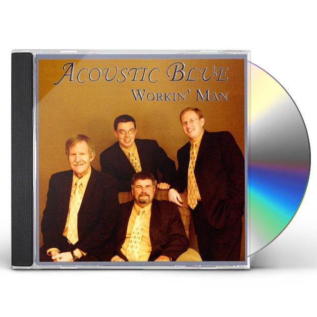 Acoustic Blue WORKIN' MAN CD