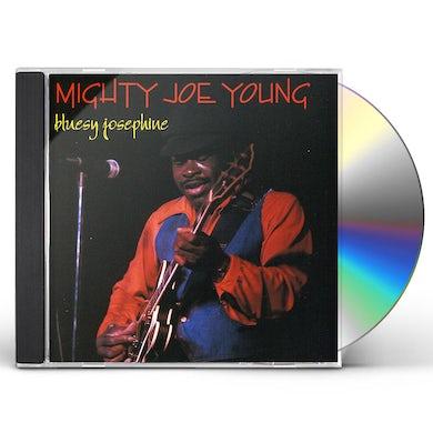 Mighty Joe Young BLUESY JOSEPHINE CD