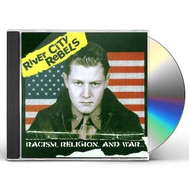 River City Rebels RACISM, RELIGION & WAR CD