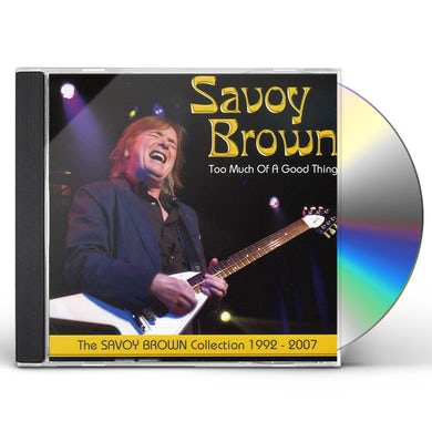TOO MUCH OF A GOOD THING: SAVOY BROWN COLLECTION CD