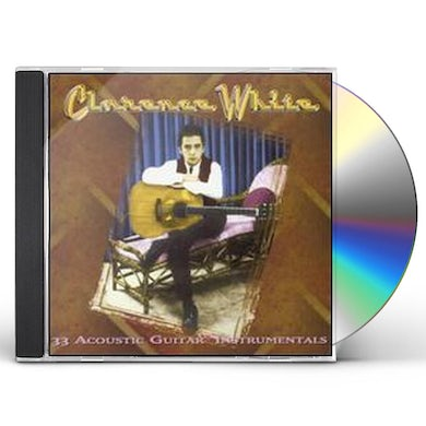 Clarence White 33 ACOUSTIC GUITAR INSTRUMENTALS CD