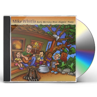 Mike Whitla EARLY MORNING KNEE-SLAPPIN' TUNES CD
