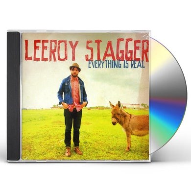 Leeroy Stagger EVERYTHING IS REAL CD