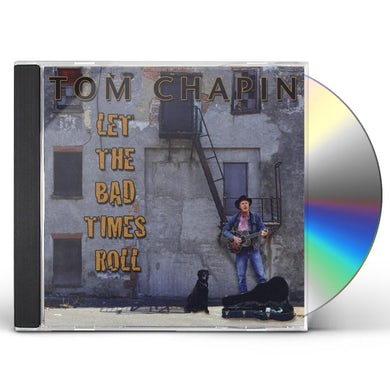 Tom Chapin LET THE BAD TIMES ROLL CD