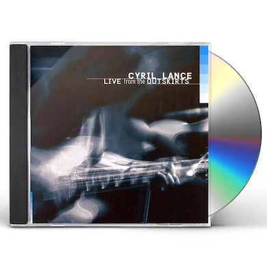 Cyril Lance LIVE FROM THE OUTSKIRTS CD