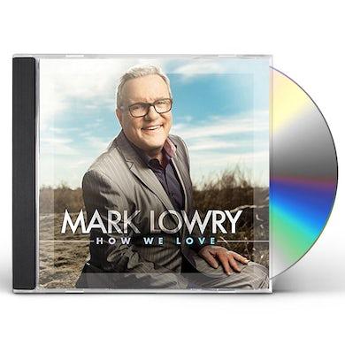 Mark Lowry HOW WE LOVE CD