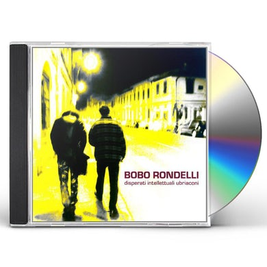 Bobo Rondelli DISPERATI INTELLETTUALI UB CD