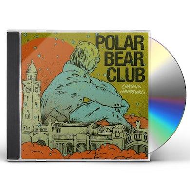 Polar Bear Club CHASING HAMBURG CD