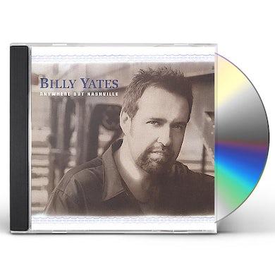 Billy Yates ANYWHERE BUT NASHVILLE CD